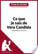 Ce que je sais de Vera Candida de V  ronique Ovald    Fiche de lecture