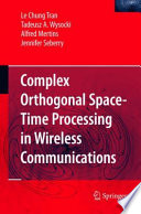 Complex Orthogonal Space Time Processing In Wireless Communications book