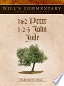 Will S Commentary On The New Testament Volume 11 I Peter Jude