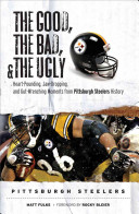 The Good  the Bad  and the Ugly Pittsburgh Steelers