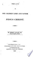 The Life of Our Blessed Lord and Saviour Jesus Christ
