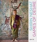 Shirin Neshat. Game of desire. Catalogo della mostra (Brussels, 3 settembre-3 ottobre 2009; Parigi, 16 settembre-21 novembre 2009). Ediz. inglese e francese
