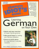 The Complete Idiot s Guide to Learning German on Your Own