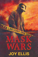 Mask Wars : tough, because she has just been...
