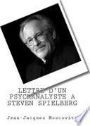 Lettre d un Psychanalyste    Steven Spielberg