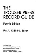 The Trouser Press Record Guide : ...