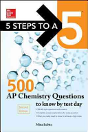 5 Steps to a 5 500 AP Chemistry Questions to Know by Test Day  2nd edition