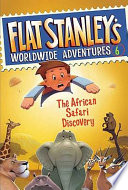 Flat Stanley s Worldwide Adventures  6  The African Safari Discovery