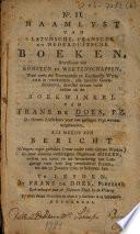 No I Ii Naamlyst Van Latynsche Fransche En Nederduitsche Boeken Betreffende Alle Konsten En Weetenschappen