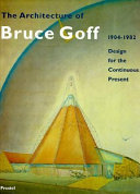 The Architecture Of Bruce Goff 1904 1982