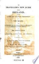 The Traveller's New Guide Through Ireland (etc.)