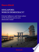 Singapore which democracy  External influences and Asian values in the formation process of a democratic model