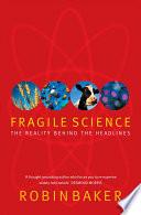 Fragile Science