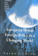 European Union Foreign Policy in a Changing World