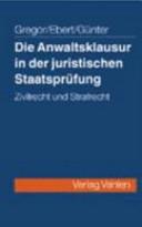 Die Anwaltsklausur in der Zweiten juristischen Staatsprüfung