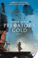 Predator's Gold (Mortal Engines #2) by Philip Reeve