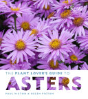 The Plant Lover s Guide to Asters
