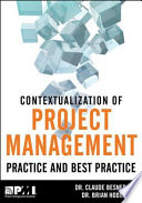 Contextualization Of Project Management Practice And Best Practice : a better understanding of project management practice by...
