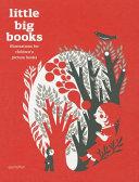 Little Big Books : of picture books for children, little big...