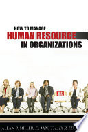 How to Manage Human Resource in Organizations