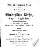 Nürnbergischers Zion, oder Nachricht von allen Nürnbergischen Kirchen, Kapellen, Klöstern, und lateinischen Schulen in und außer der Stadt und den daran bediensteten Personen