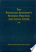 The Physician Assistant S Business Practice And Legal Guide