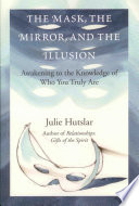 Ebook The Mask, the Mirror, and the Illusion Epub Julie Hutslar Apps Read Mobile