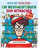Wo ist Walter  Ein Weihnachtsbuch zum Mitmachen