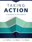 Taking Action  A Handbook for Rti at Work tm   How to Implement Response to Intervention in Your School