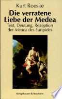 Die verratene Liebe der Medea