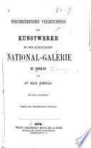 Beschreibendes verzeichniss der kunstwerke in der Königlichen national-galerie zu Berlin