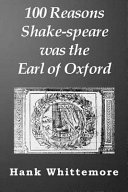 100 Reasons Shake Speare Was the Earl of Oxford