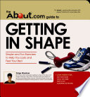 The About.Com Guide To Getting In Shape