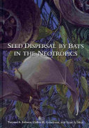 Seed Dispersal by Bats in the Neotropics