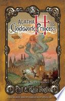 Agatha H  and the Clockwork Princess