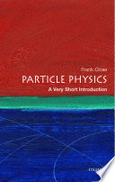 Particle Physics  A Very Short Introduction