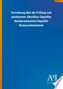 Verordnung über die Prüfung zum anerkannten Abschluss Geprüfter Restaurantmeister/Geprüfte Restaurantmeisterin