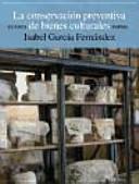 La conservación preventiva de bienes culturales