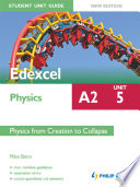 Edexcel Physics A2 Student Unit Guide  Unit 5 New Edition Physics from Creation to Collapse ePub
