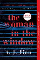 """The Woman In The Window : flynn """"unputdownable."""" —stephen king """"a dark, twisty..."""