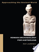 Roman Archaeology for Historians