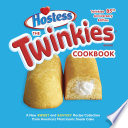 The Twinkies Cookbook Twinkies 85th Anniversary Edition