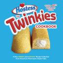 The Twinkies Cookbook Twinkies 85th Anniversary Edition