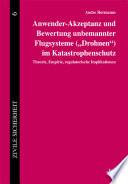 """Anwender-Akzeptanz und Bewertung unbemannter Flugsysteme (""""Drohnen"""") im Katastrophenschutz"""