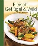 Fleisch, Geflügel und Wild