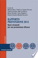 Rapporto prevenzione 2015. Nuovi strumenti per una prevenzione efficace