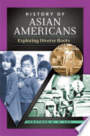 History of Asian Americans  Exploring Diverse Roots