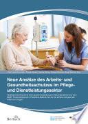Neue Ansätze des Arbeits- und Gesundheitsschutzes im Pflege- und Dienstleistungssektor