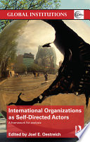 International Organizations as Self directed Actors