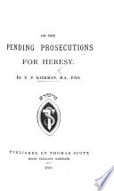 The Pending Prosecutions for Heresy